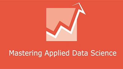 MASTERING APPLIED DATA SCIENCE